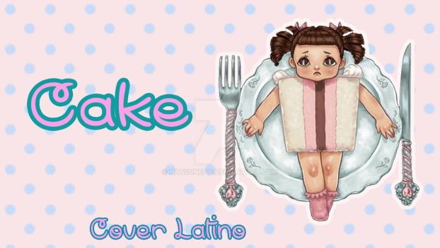 Cake - Cover Latino by Sylvana Frost by Hatsunepie