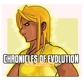 Chronicles of Evolution: Solarduct by ssjgirl