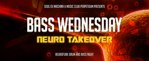 BASS WEDNESDAYS - Neuro Takeover by 2NiNe