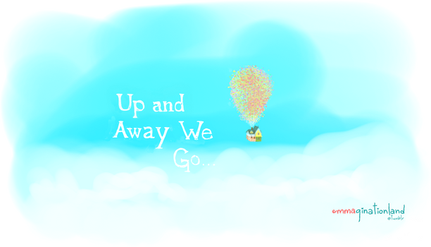 Up and Away We Go! by AlwaysLove13