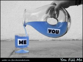 You Fill Me by water-on-fire