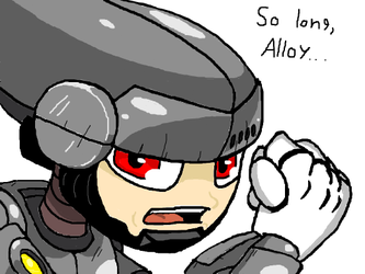 So long, Alloy... by ThatDudeNamedSven