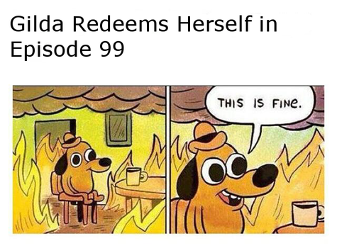 Gilda Redeemed Herself in Episode 99 by Scarecrow8642