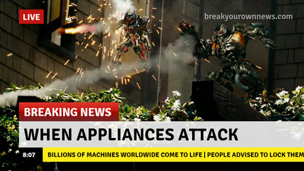 When Appliances Attack by BookSeven