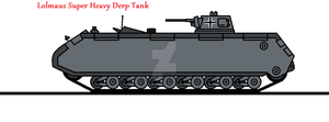 Lolmaus Super Heavy Derp Tank by thesketchydude13