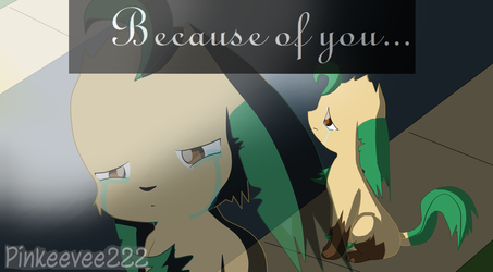 Because of you by pinkeevee222