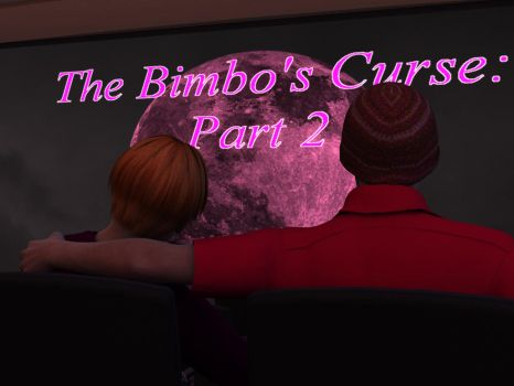 The Bimbo's Curse: Part 2 by AdiabaticCombustion