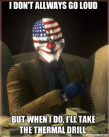 The Most Interesting Heister In The World by MrShlapa