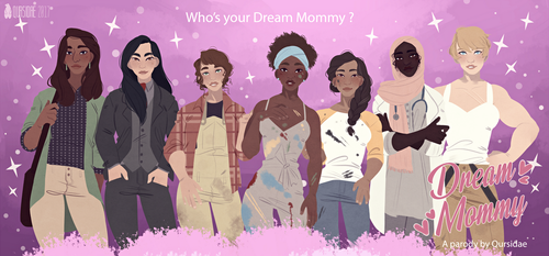 Who's your Dream Mommy ? by Qursidae