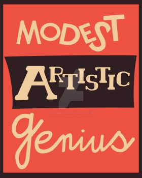 Modest Artistic Genius by UncommonARTicles