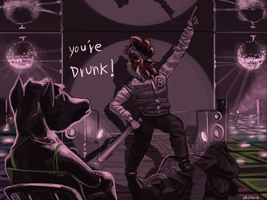 You're drunk by Chickhawk96