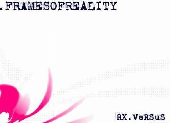 RX . versus (final) by framesofreality