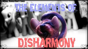 The Elements of DisHarmony- NEW SERIES by MidnightRarity
