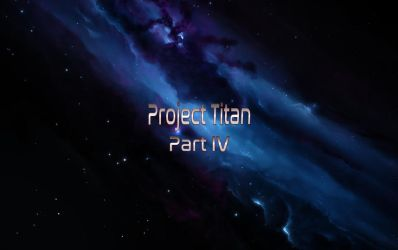 Project Titan Part IV - Unofficial Title Page by foxtrot08