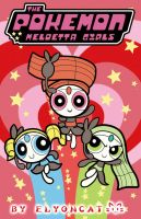The PowerPuff  Meloetta girls by elyoncat