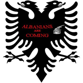 ALBANIANS ARE COMING by AlbanianKnight
