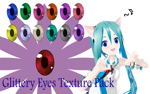 MMD Glittery Eye Texture Pack by MMD-Nay-PMD
