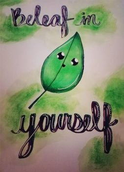 beleaf in yourself  by Squirtgrace
