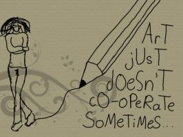 Art Doesn't Co-operate by owana-l-p45