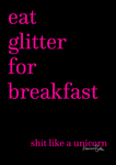 Eat Glitter for Breakfast... by ToBeQuiteFrank