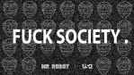 F*CK SOCIETY . by Bedaircr7