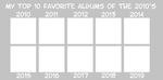 My Favorite Albums of the 2010's meme by JackHammer86