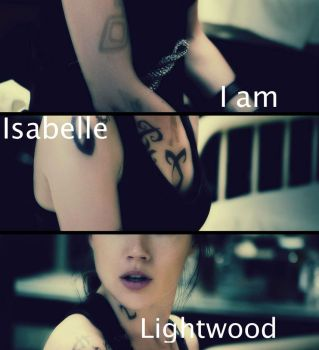 I am Isabelle Lightwood by TamaraWandererFray