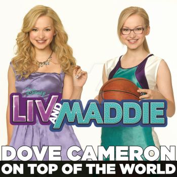 On Top of the World (From  Liv and Maddie )|Single by JustInLoveTrue