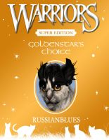 Goldenstar's Choice- Alternate Cover by RussianBlues