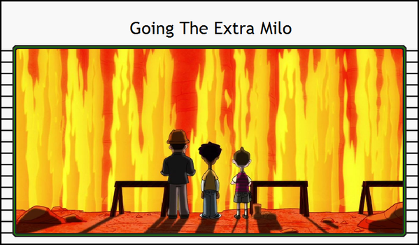 Admirable Animations-Going The Extra Milo V2 by TheCynamaticals