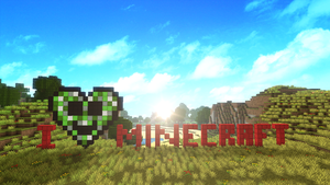 I love Minecraft by TheEvOlLuTiOnS