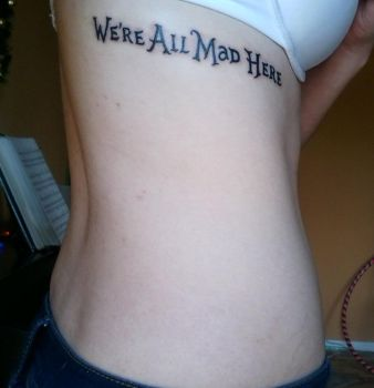 We're All Mad Here Tattoo by xenagurl750
