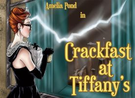 Crackfast at Tiffany's - Doctor Who AU by IlMostroDeiDesideri