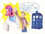 YOU GIVE DOCTORS A BAD NAME!! by KALMASIS