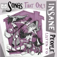 Songs That Only Insane People Listen ToRecordCover by Stnk13
