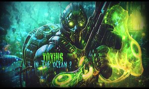 ToXiNs in the ocean by SignumPL