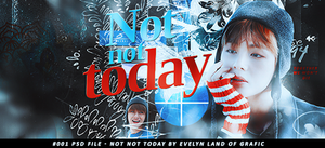 #001 - Not not today by Evelyn Land of grafic by youwakeup