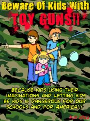 Beware of Kids With Toy Guns!! by ArtNGame215