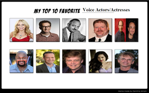 Top Ten Favorite Voice Actors and Actresses by mlp-vs-capcom
