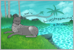 NOT Livestreaming! by Minteen