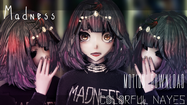 [MMD] Madness by ColorfulNayes