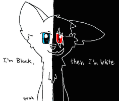 Black then I'm white by DragonWolfGirl2