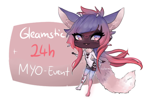 Gleamstic 24h MYO event! CLOSED by Cyleana