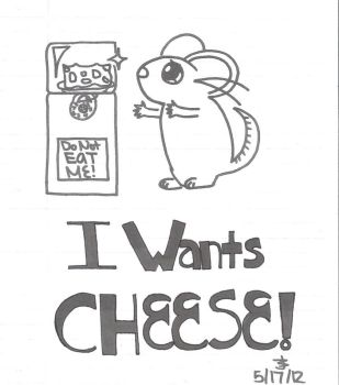 I Wants CHEESE by pasmea