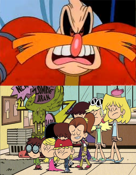 Loud Sisters made Dr Robotnik Mad by JamesTheBrony92