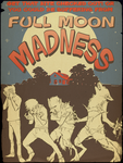 Full Moon Madness! by nothere3