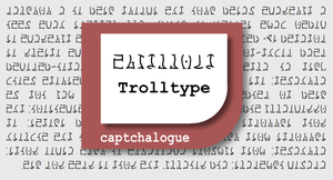 TrollType, a font for Homestuck Trolls by Sudrien