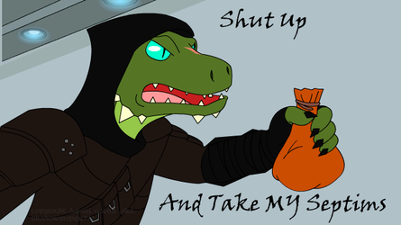 Shut Up And Take My Septims by shadowsniper777
