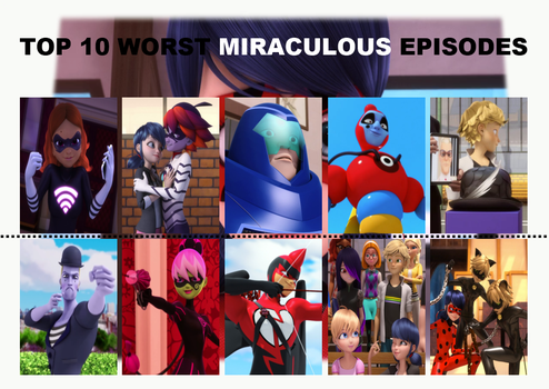 Top 10 Worst Miraculous Episodes by TDGirlsFanForever