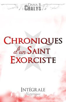 Chroniques d'un Saint Exorciste : ebook by Sedenta
